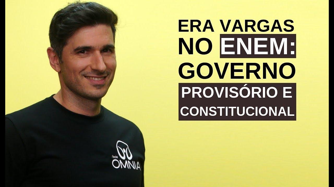 Era Vargas no Enem: Governo Provisório e Constitucional