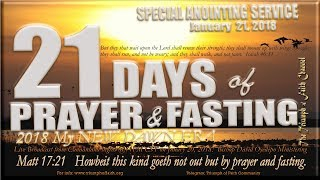 Special Anointing Service, January 21, 2018 [21 Days of Prayer and Fasting 2018, Day 14]