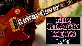 The Black Keys   LoHi (Guitar Cover)