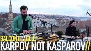 KARPOV NOT KASPAROV - ELISABETA (BalconyTV)