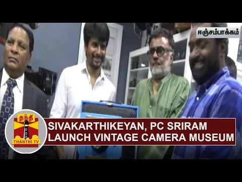 Sivakarthikeyan-and-PC-Sreeram-launch-Vintage-Camera-Museum-at-Chennai-Thanthi-TV