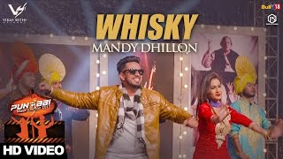 Whisky  Mandy Dhillon  Punjabi Music Junction 2017  VS Records  Latest Punjabi Songs