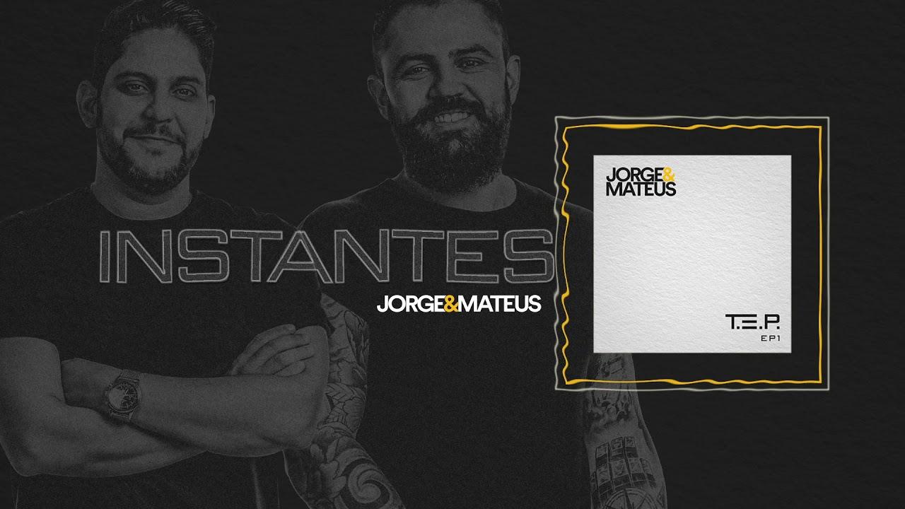 Jorge & Mateus - Instantes
