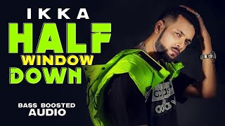 Half Window Down (Bass Boosted) | Ikka | Dr Zeus  | Latest Punjabi Songs 2020 | Speed Records