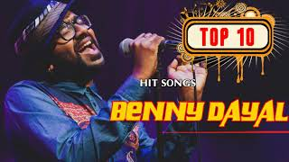Best of Benny Dayal  Top 10 Songs Benny Dayal  Jukebox 2018