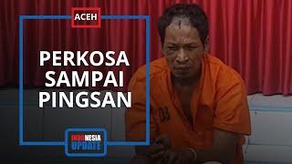 Samsul Ternyata Dua Kali Perkosa Ibu di Aceh saat Kondisinya Lemas, Korban Sempat Minta Anaknya Lari