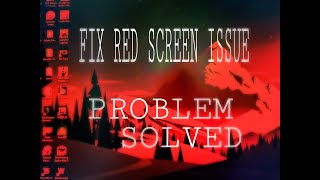 How to fix red tint in monitor my monitor giving me red screen how to fix red screen monitor problem