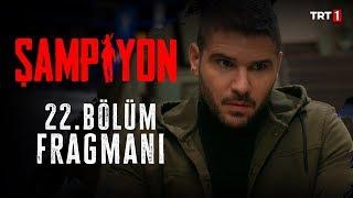 Şampiyon 22.Bölüm Fragman