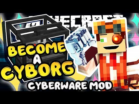 Become a Cyborg!! • Cyberware Mod • Minecraft Mod Showcase
