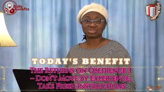 The Returns On Obedience 3 – Don't Move By Experience, Take Fresh Instructions