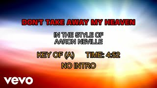 Aaron Neville - Don't Take Away My Heaven (Karaoke)