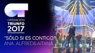 SOLO SI ES CONTIGO - Alfred, Aitana Y Ana Guerra   OT 2017   Gala 10