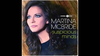 Martina McBride - Suspicious Minds (Audio)