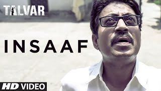 Insaaf - Song Video - Talvar