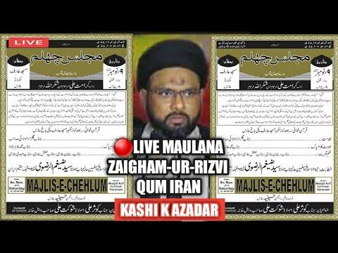 Maulana Zaigham-Ur-Rizvi Qum Iran | Majlis-e-Chehlum