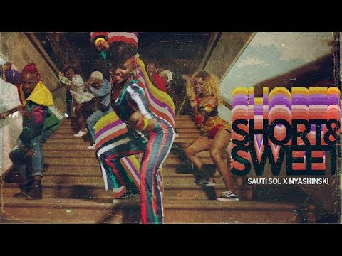 Sauti Sol - Short N Sweet  ft Nyashinski (Official Music Video)