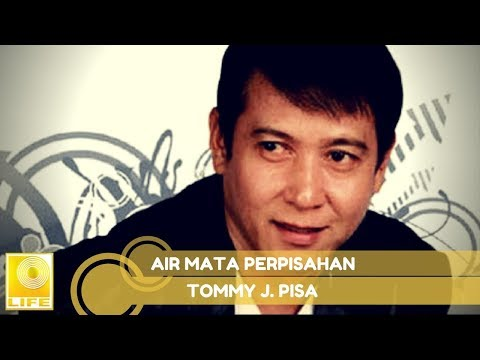 Tommy J.Pisa - Airmata Perpisahan (Official Music Audio) Mp3