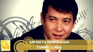 Tommy J.Pisa - Airmata Perpisahan (Official Music Audio)