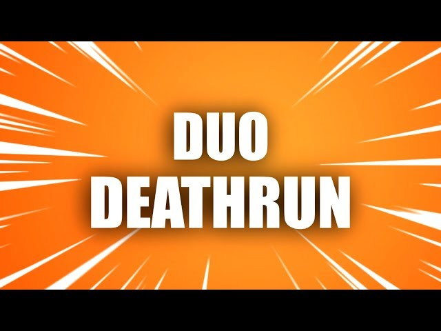 Duo Escape - Deathrun