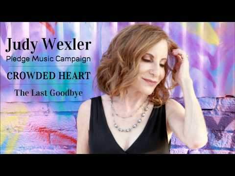 Judy Wexler The Last Goodbye from Crowded Heart online metal music video by JUDY WEXLER