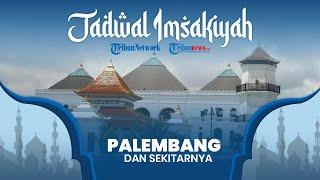 Jadwal Imsakiyah Ramadan 2021/1442 H, Waktu Berbuka dan Imsak untuk Wilayah Palembang dan Sekitarnya