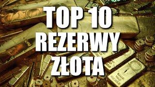 NAJWIĘKSZE ŚWIATOWE REZERWY ZŁOTA TOP 10