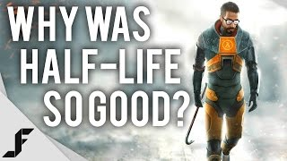Why was Half-Life so good?