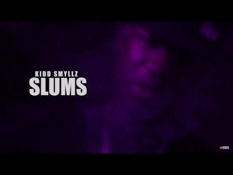 Kidd Smyllz – Slums: Music