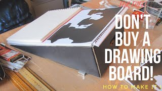 DON'T BUY A DRAWING BOARD! - HOW TO MAKE IT - FOR FREE!