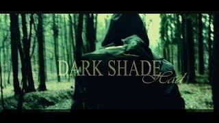 Video Dark Shade - Had (Official video)