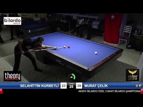 SELAHİTTİN KURBETLİ & MURAT ÇELİK Bilardo Maçı - AKSOY BİLARDO 3 BANT TURNUVASI-2. Tur