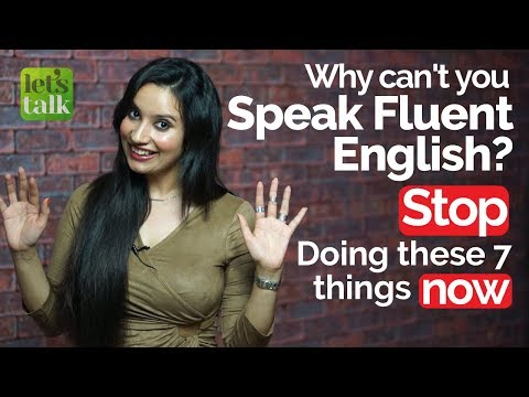 Why can't I speak fluent English? Stop these 7 things now