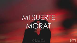 Morat - Mi Suerte (Letra)