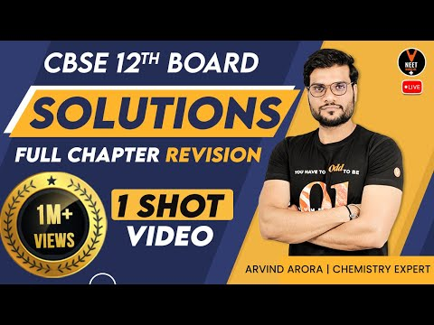 Solutions Chemistry Class 12 Full Chapter Revision In 1 Shot | CBSE 12th Board Exam | Arvind Arora