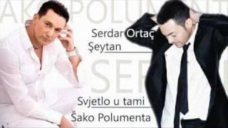 Sako Polumenta & Serdar Ortac - Seytan U Tami