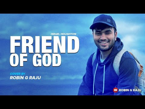 Israel Houghton - Friend Of God ; Cover by Robin G Raju