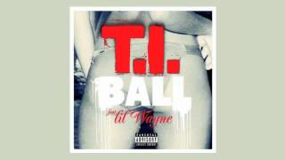 T.I. - 'Ball' ft. Lil Wayne (Explicit)