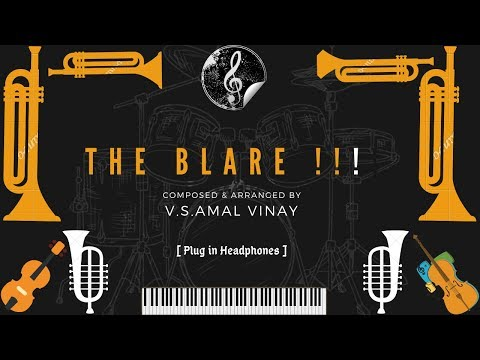 The Blare !!! [Own Composition of V.S.Amal Vinay]