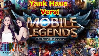 2TikTok Yank Haus | Versi Nama Hero Mobile Legends
