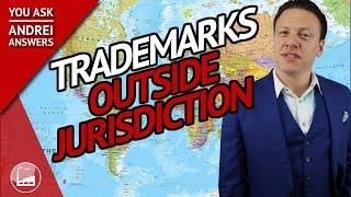 Is My Trademark Valid Outside Its Registered Jurisdiction? - #YAAA-068