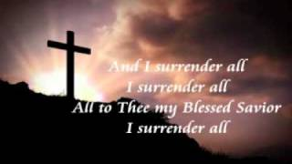 I SURRENDER ALL TO JESUS - Gospel Song with Lyrics