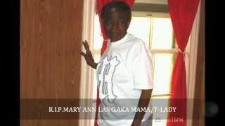 r.i.p.mary ann lang.aka mama/t-lady