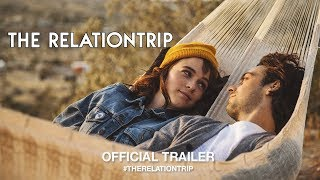 The Relationtrip (2018) | Official Trailer HD
