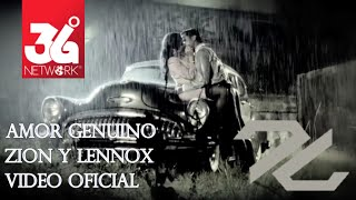 Amor Genuino - Zion y Lennox  (Video)