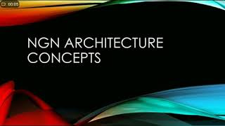 NGN ARCHITECTURE CONCEPTS
