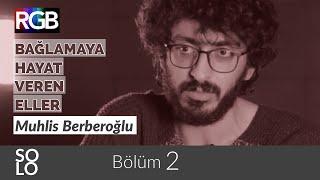 Muhlis Berberoğlu SOLO