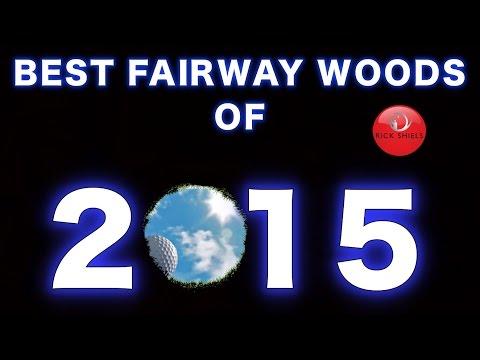 BEST FAIRWAY WOODS OF 2015
