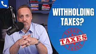 Should I Withhold Taxes?