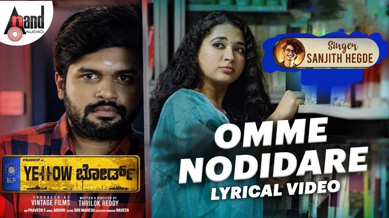 Omme Nodidare Lyrics in Kannada - Sanjth Hegde