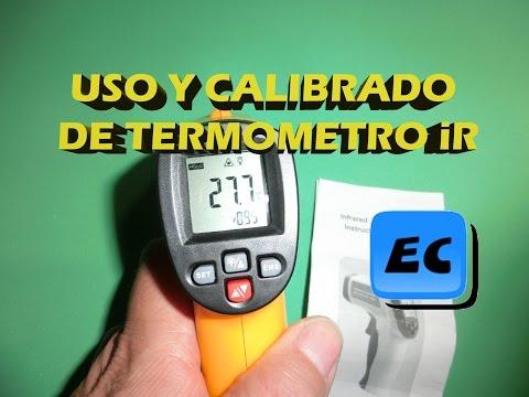 Uso y calibracion de un termometro infrarrojo